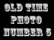 Old Time Photo Number 5 Coupon